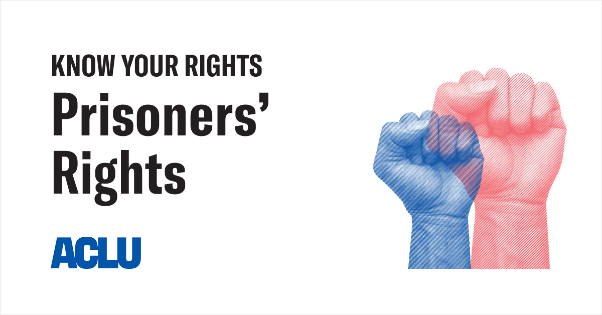 Know Your Rights | Prisoners' Rights