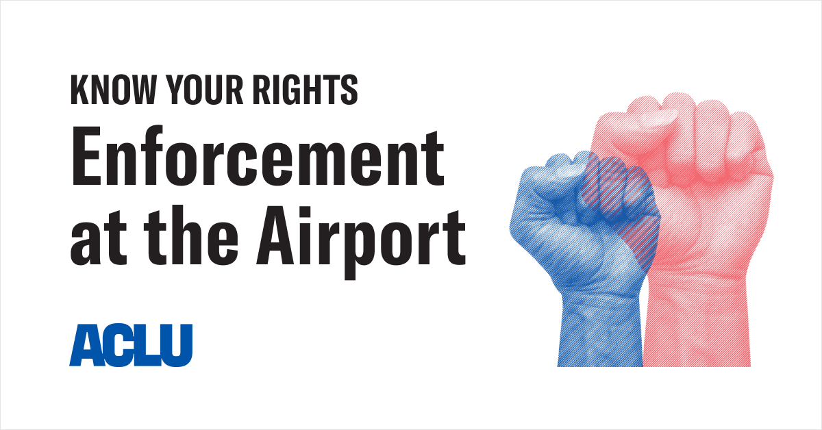 Know Your Rights | Enforcement at the Airport