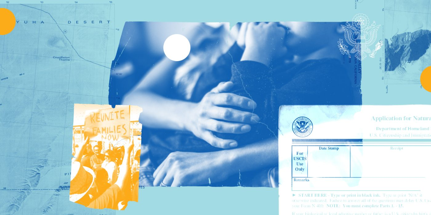 "A blue collage image of a ""Reunite Families Now"" protest sign, a parent holding their child, and naturalization papers."